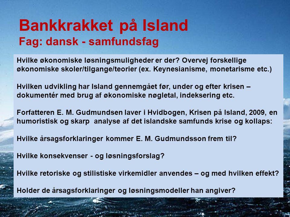 Bankkrakket på Island Fag: dansk - samfundsfag