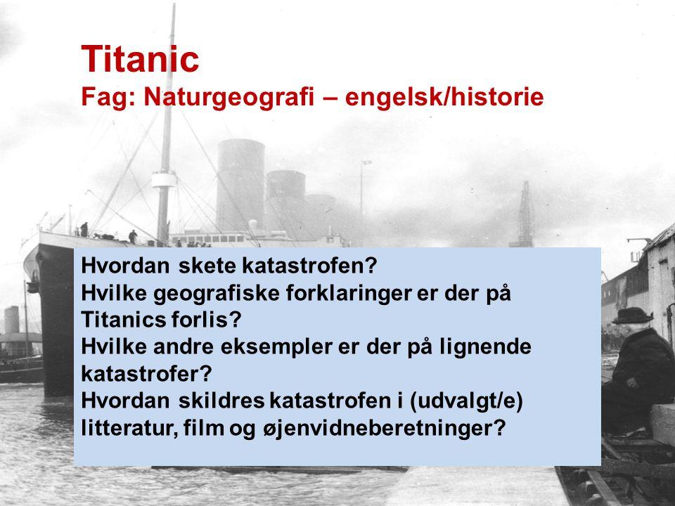 Titanic Fag: Naturgeografi – engelsk/historie