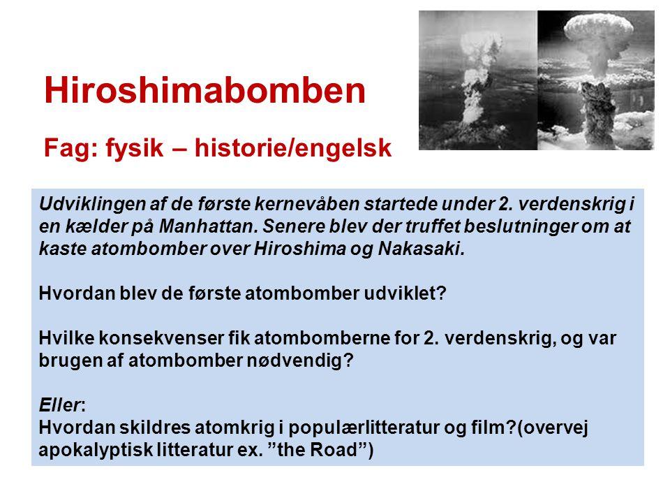 Hiroshimabomben Fag: fysik – historie/engelsk