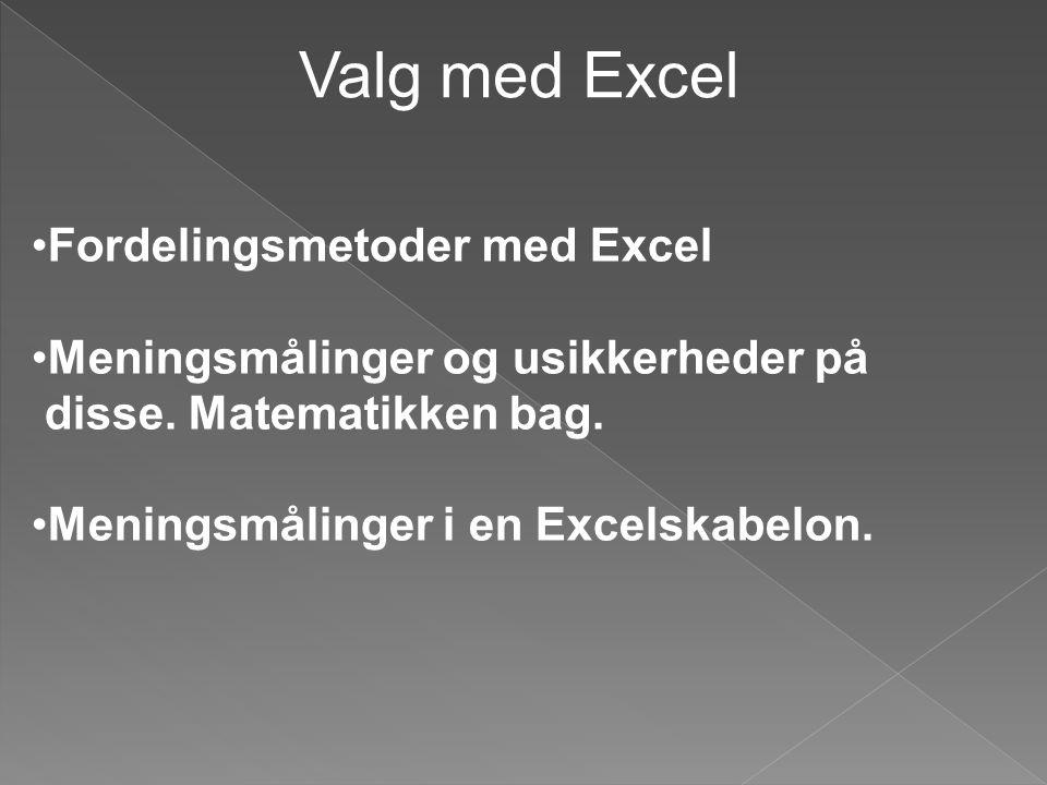 Valg med Excel Fordelingsmetoder med Excel
