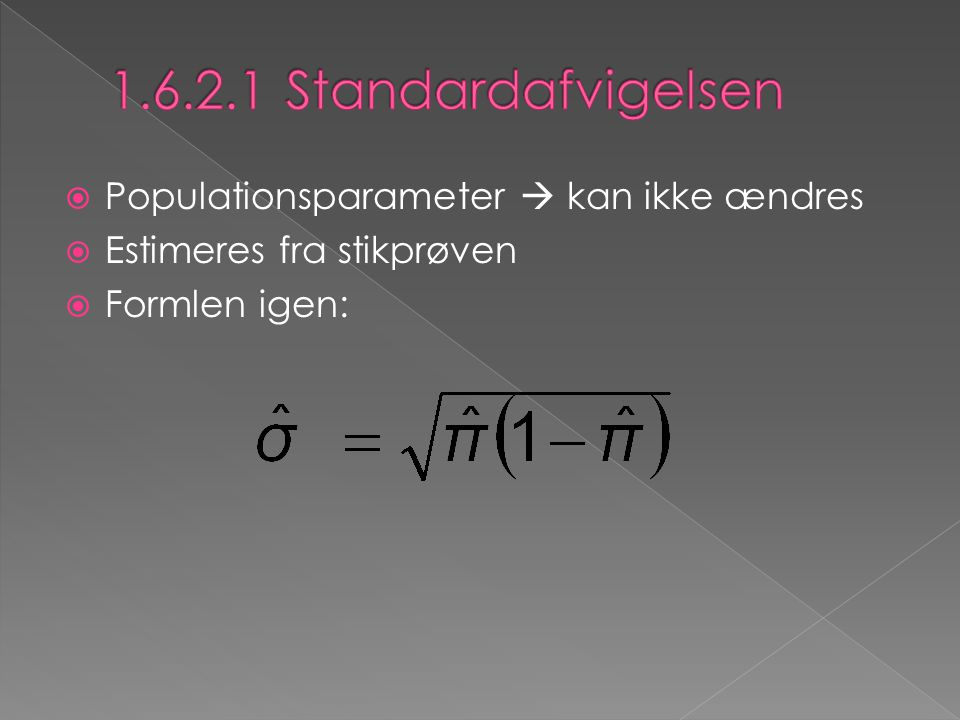 1.6.2.1 Standardafvigelsen Populationsparameter  kan ikke ændres