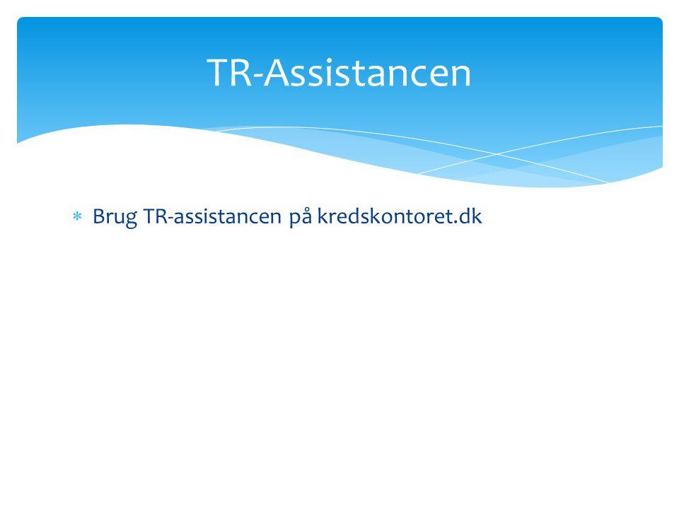 TR-Assistancen Brug TR-assistancen på kredskontoret.dk