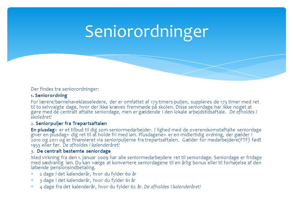 Seniorordninger Der findes tre seniorordninger: 1. Seniorordning