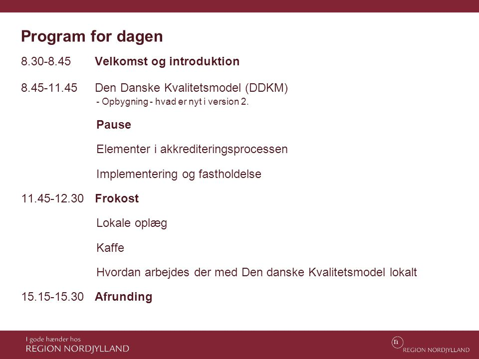 Program for dagen Velkomst og introduktion