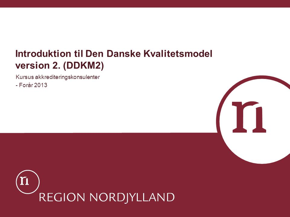Introduktion til Den Danske Kvalitetsmodel version 2. (DDKM2)