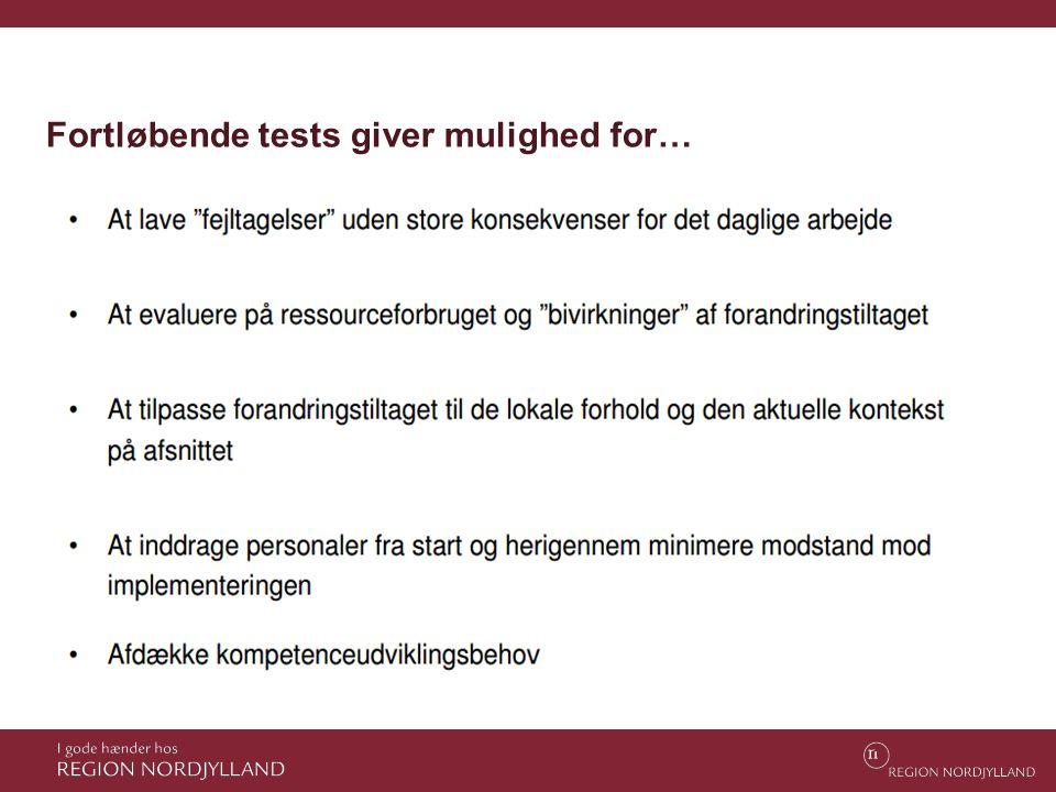 Fortløbende tests giver mulighed for…
