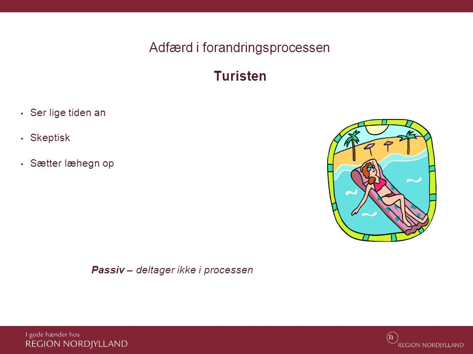 Adfærd i forandringsprocessen Turisten