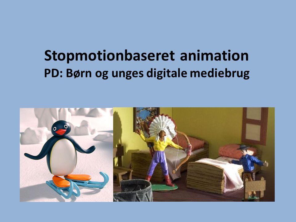Stopmotionbaseret animation PD: Børn og unges digitale mediebrug