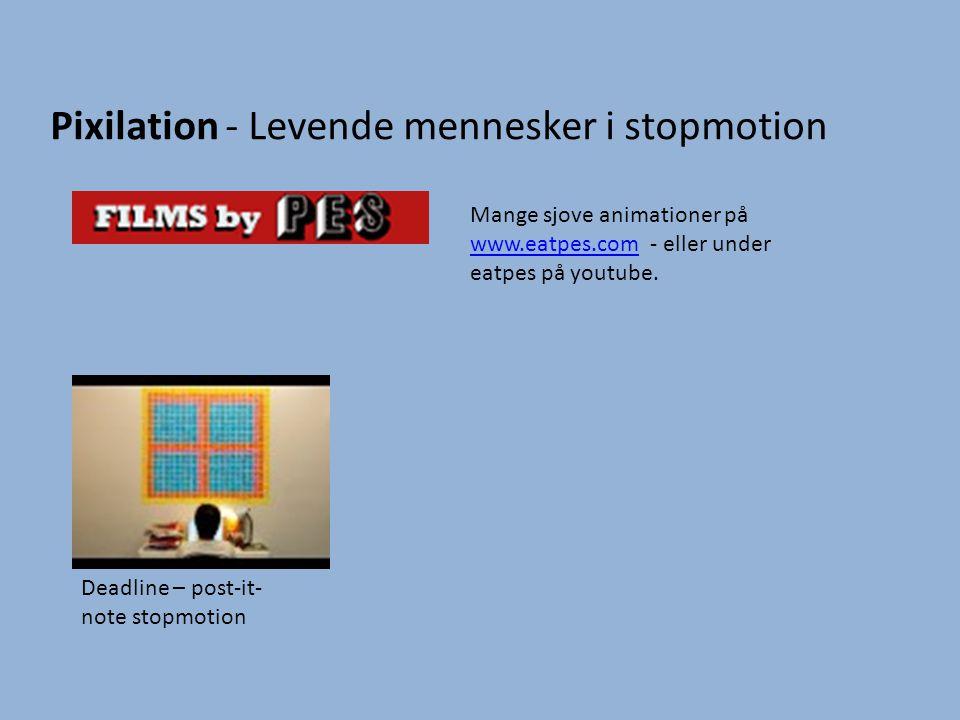 Pixilation - Levende mennesker i stopmotion