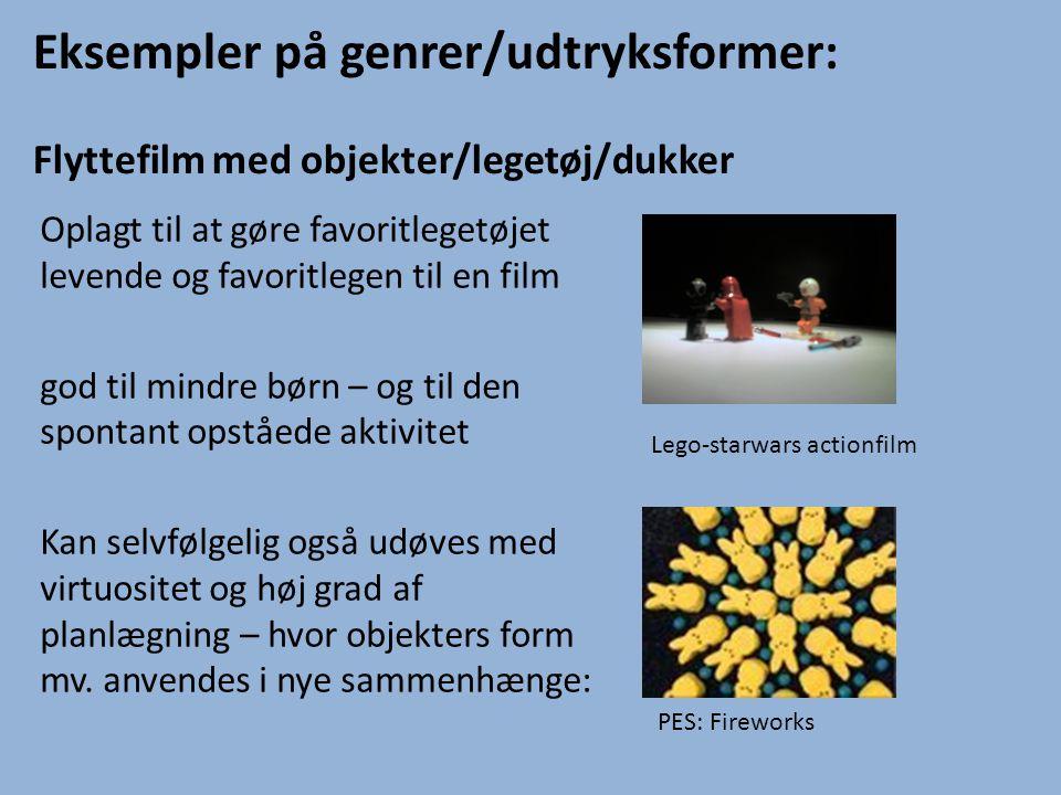 Eksempler på genrer/udtryksformer: Flyttefilm med objekter/legetøj/dukker