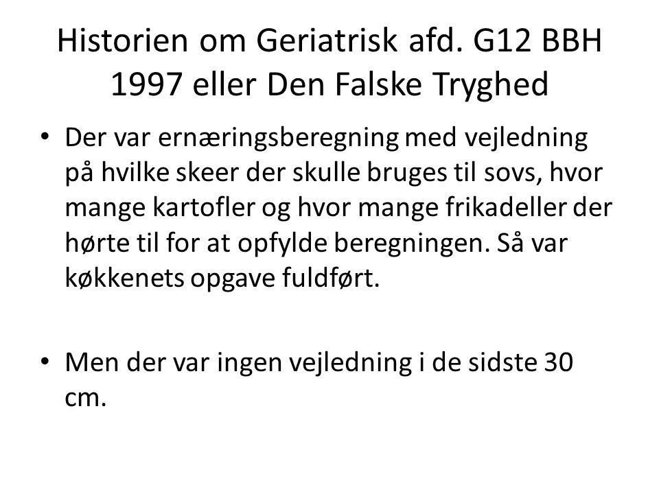 Historien om Geriatrisk afd. G12 BBH 1997 eller Den Falske Tryghed