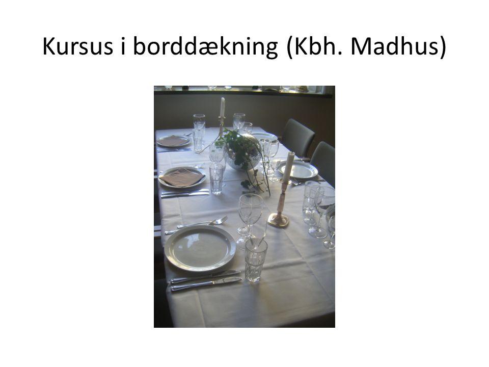 Kursus i borddækning (Kbh. Madhus)