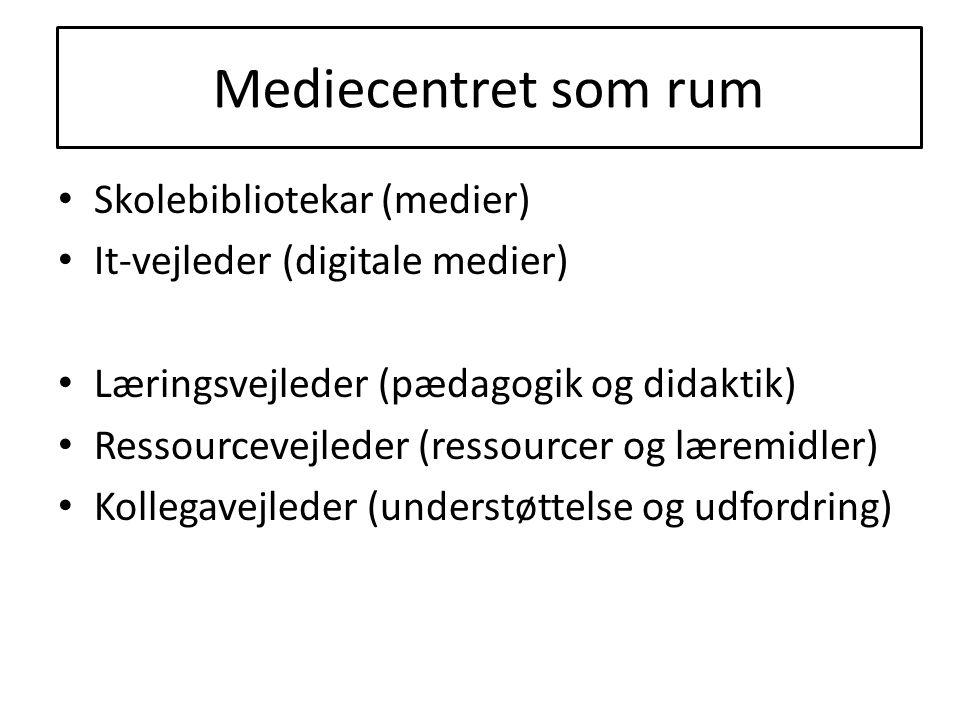 Mediecentret som rum Mediecentret som rum Skolebibliotekar (medier)
