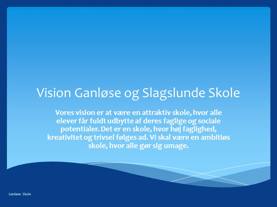 Vision Ganløse og Slagslunde Skole
