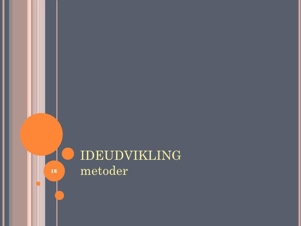 IDEUDVIKLING metoder