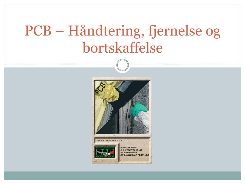 PCB – Håndtering, fjernelse og bortskaffelse