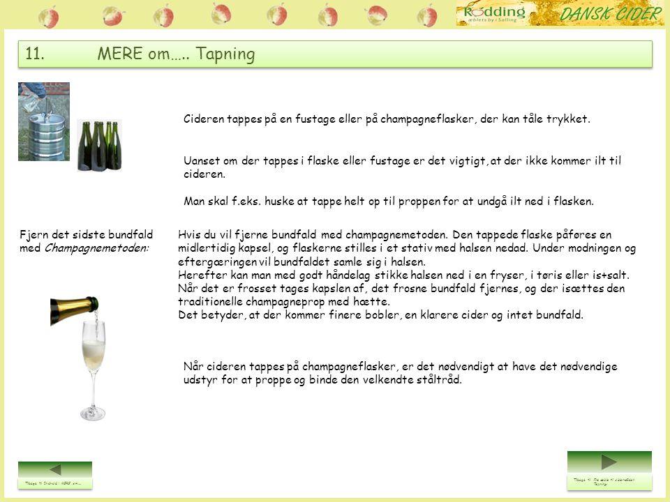 11. MERE om….. Tapning Cideren tappes på en fustage eller på champagneflasker, der kan tåle trykket.