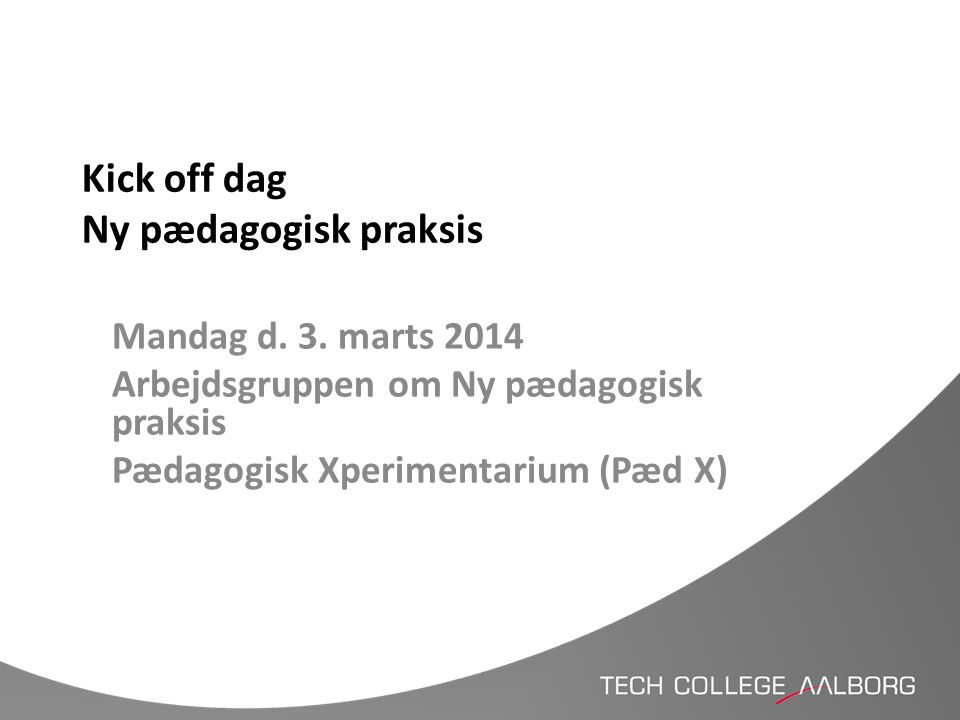 Kick off dag Ny pædagogisk praksis