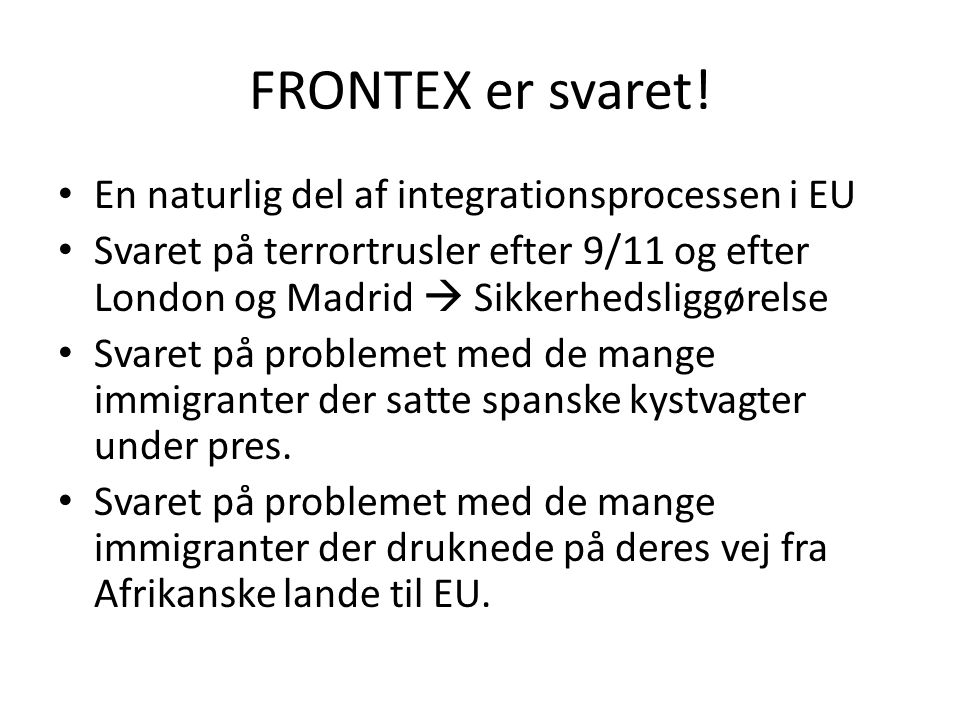 FRONTEX er svaret! En naturlig del af integrationsprocessen i EU