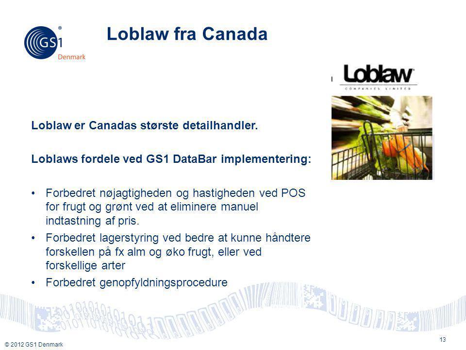 Loblaw fra Canada Loblaw er Canadas største detailhandler.