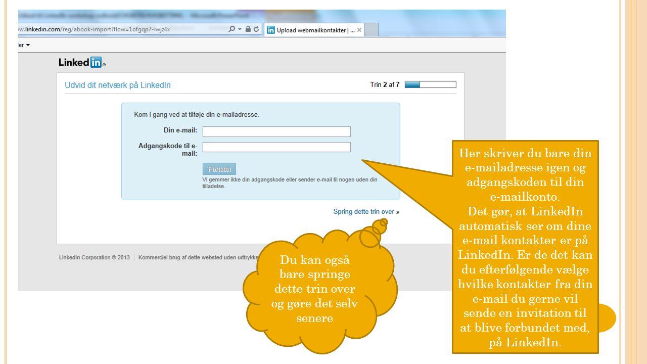 Her skriver du bare din e-mailadresse igen og adgangskoden til din