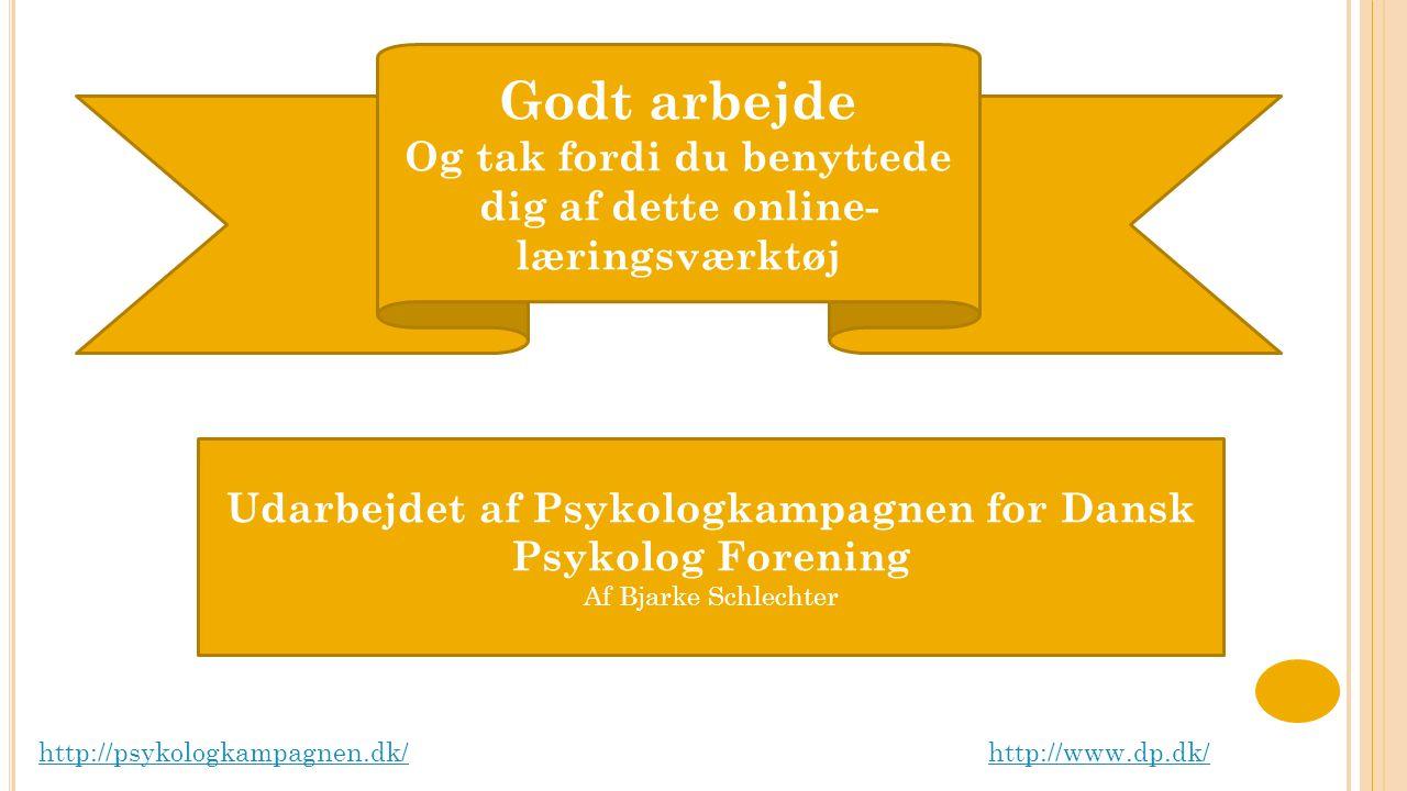 Udarbejdet af Psykologkampagnen for Dansk Psykolog Forening