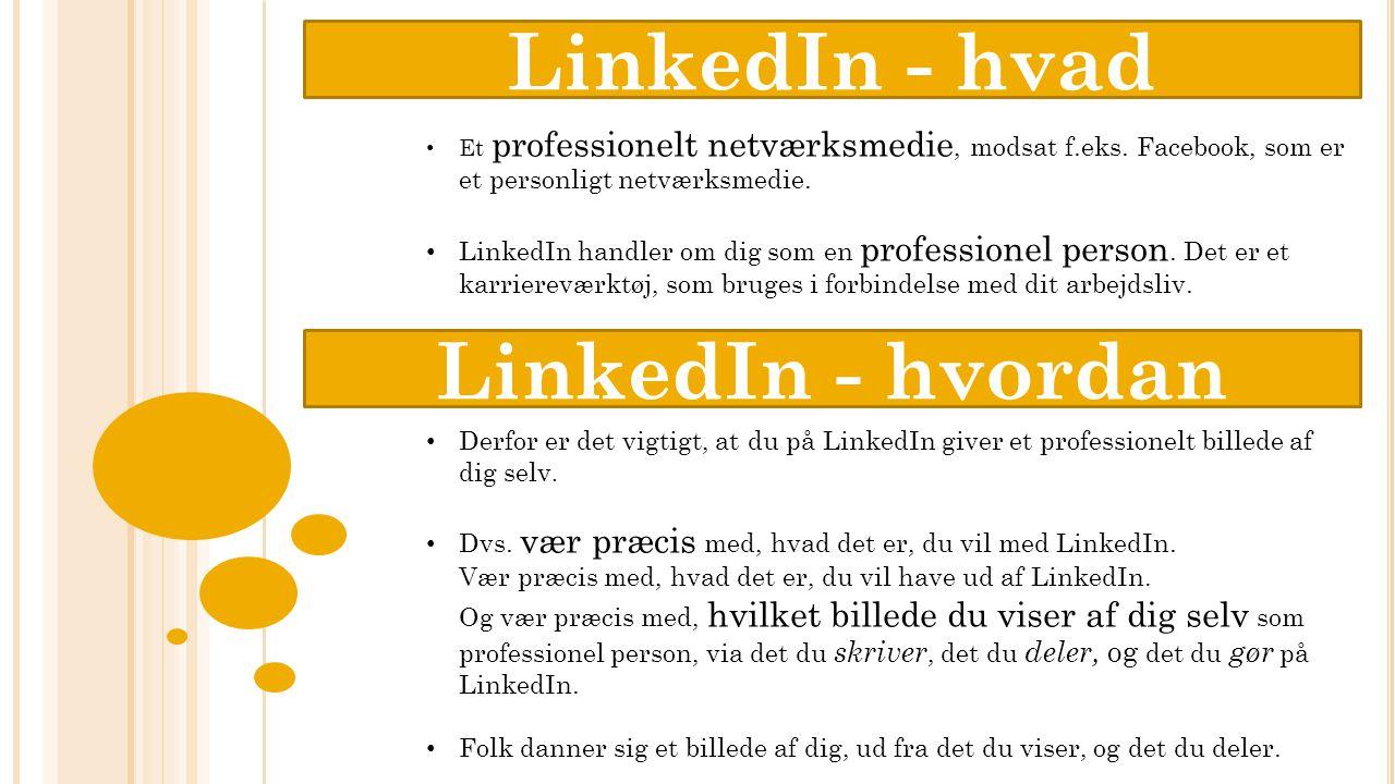 LinkedIn - hvad LinkedIn - hvordan