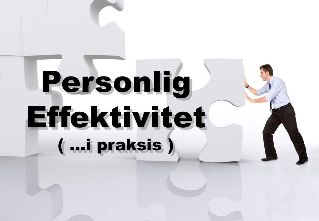 Personlig Effektivitet ( …i praksis )