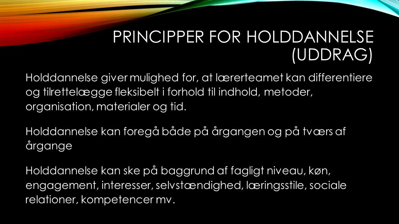Principper for holddannelse (uddrag)