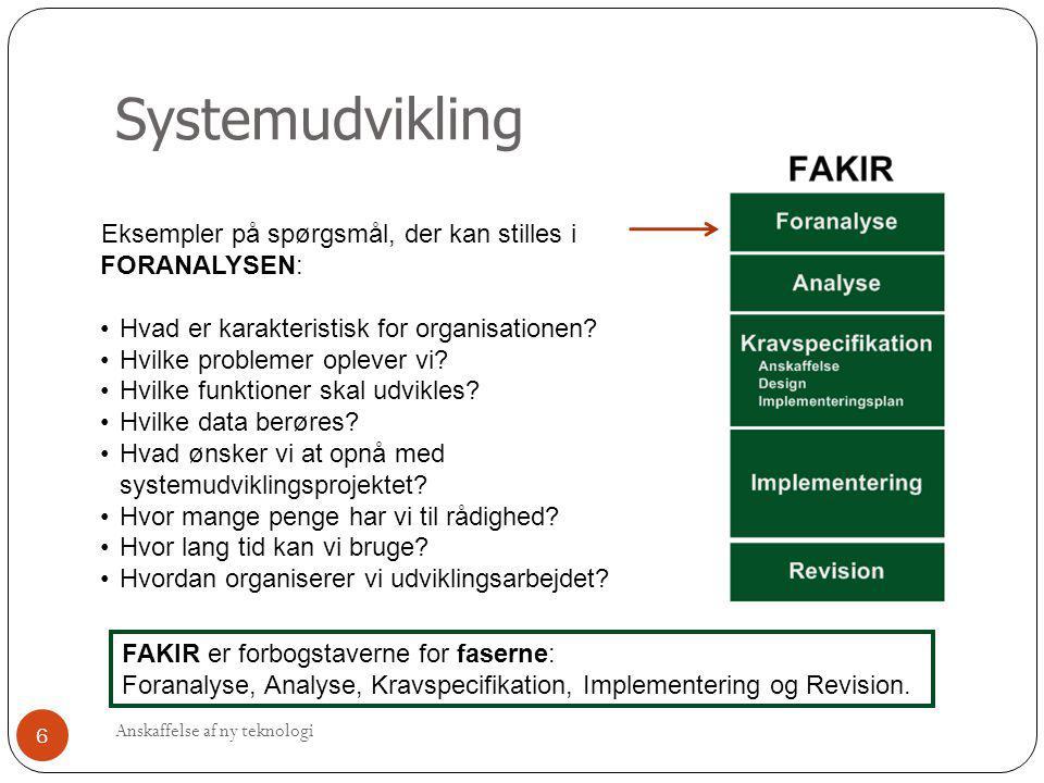 Systemudvikling Eksempler på spørgsmål, der kan stilles i FORANALYSEN: