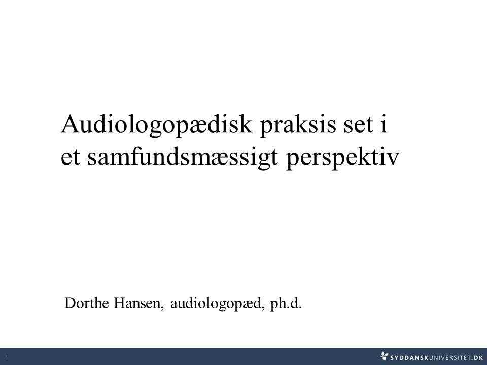 Audiologopædisk praksis set i et samfundsmæssigt perspektiv