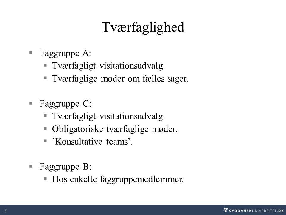 Tværfaglighed Faggruppe A: Tværfagligt visitationsudvalg.