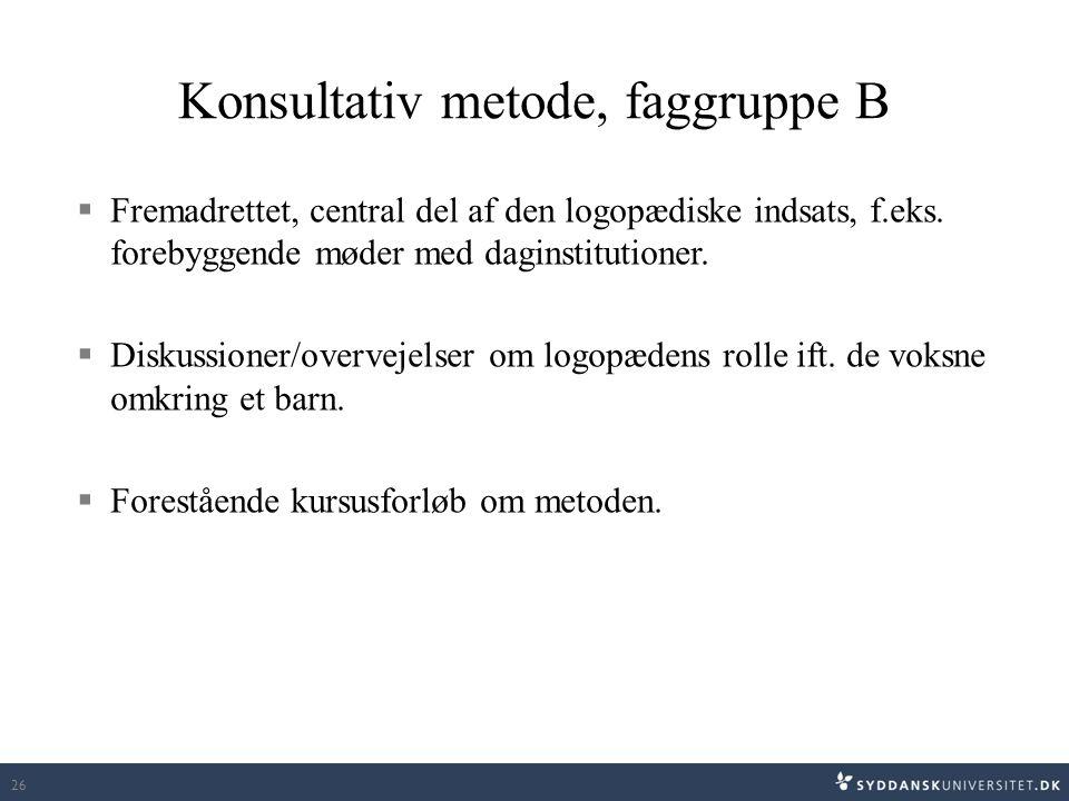 Konsultativ metode, faggruppe B