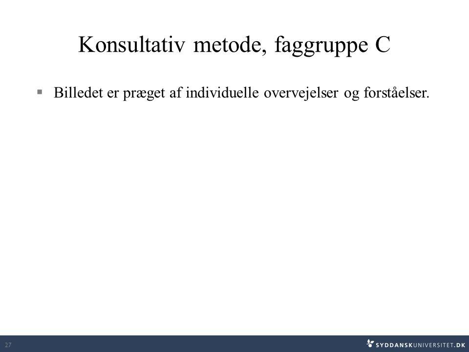 Konsultativ metode, faggruppe C