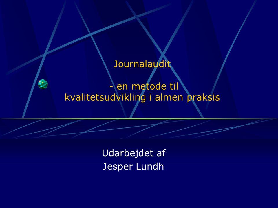 Journalaudit - en metode til kvalitetsudvikling i almen praksis