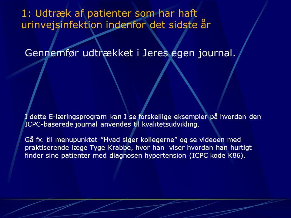 1: Udtræk af patienter som har haft urinvejsinfektion indenfor det sidste år