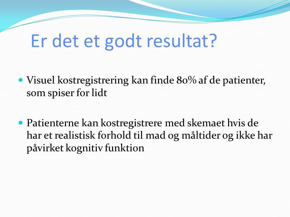 Er det et godt resultat Visuel kostregistrering kan finde 80% af de patienter, som spiser for lidt.