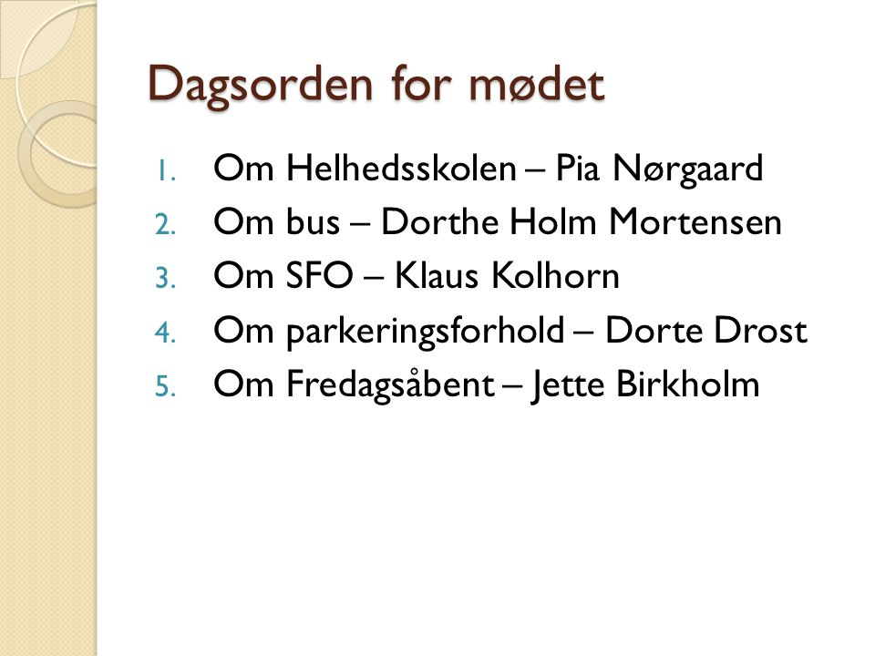 Dagsorden for mødet Om Helhedsskolen – Pia Nørgaard