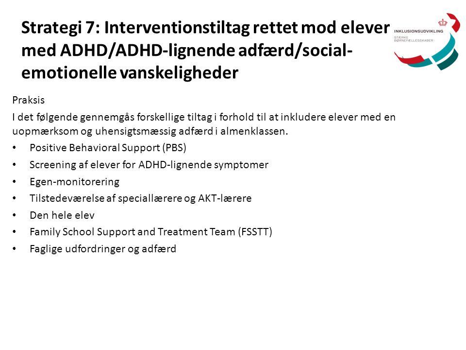 Strategi 7: Interventionstiltag rettet mod elever med ADHD/ADHD-lignende adfærd/social-emotionelle vanskeligheder