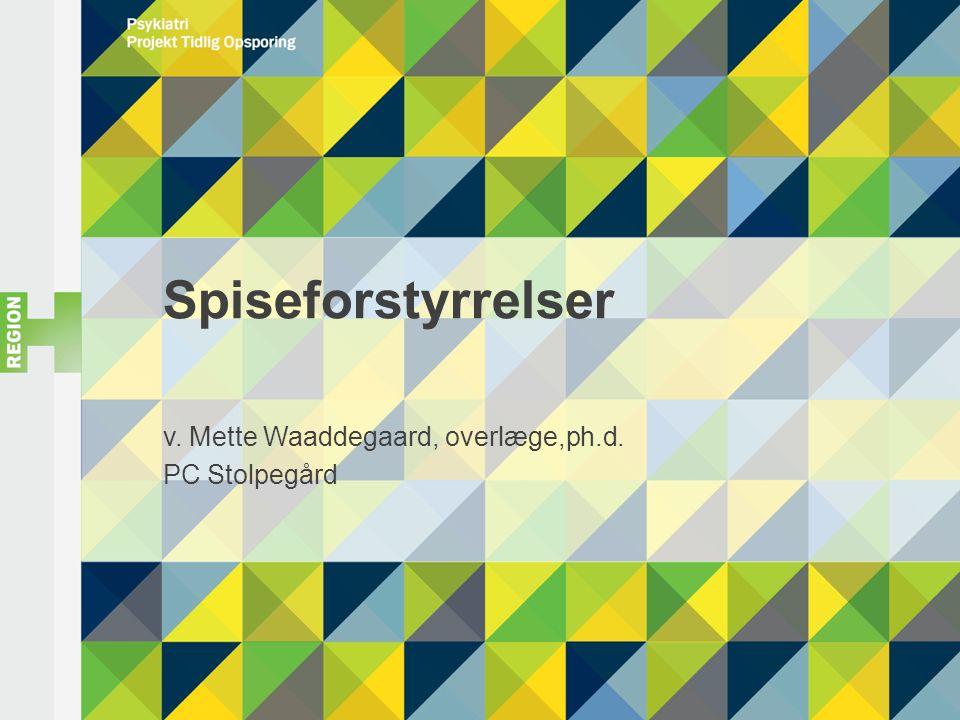 v. Mette Waaddegaard, overlæge,ph.d. PC Stolpegård