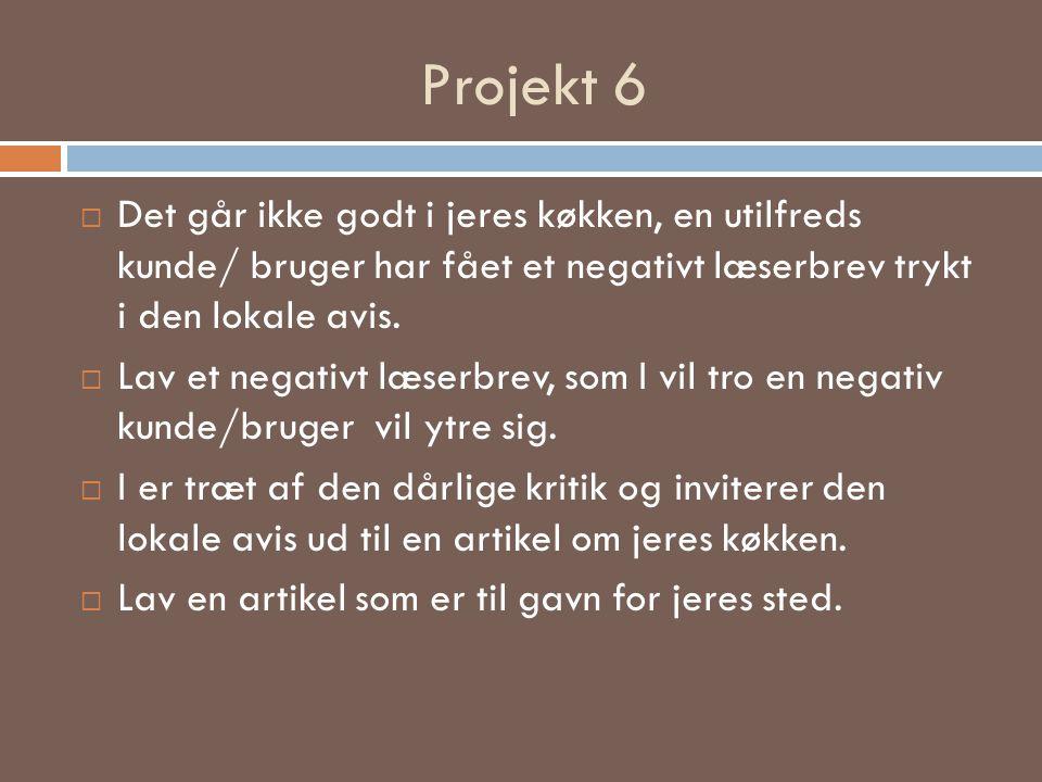 Projekt 6 Det går ikke godt i jeres køkken, en utilfreds kunde/ bruger har fået et negativt læserbrev trykt i den lokale avis.