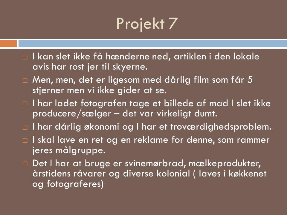 Projekt 7 I kan slet ikke få hænderne ned, artiklen i den lokale avis har rost jer til skyerne.