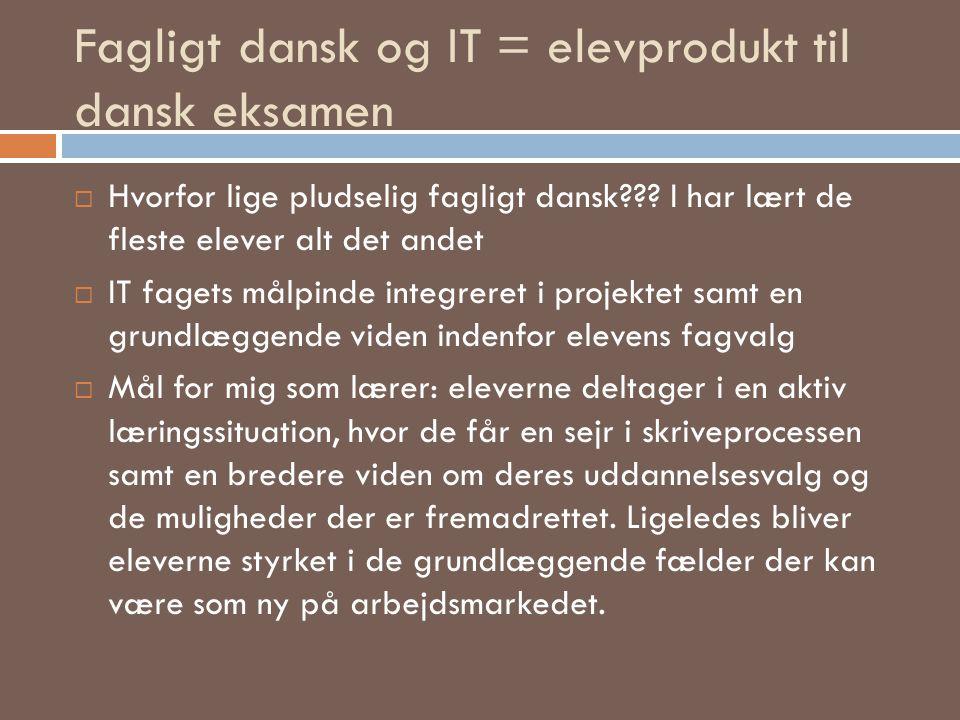Fagligt dansk og IT = elevprodukt til dansk eksamen