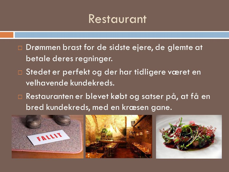 Restaurant Drømmen brast for de sidste ejere, de glemte at betale deres regninger.