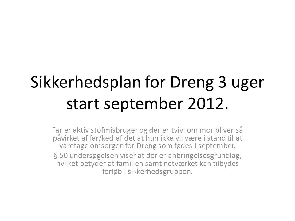 Sikkerhedsplan for Dreng 3 uger start september 2012.