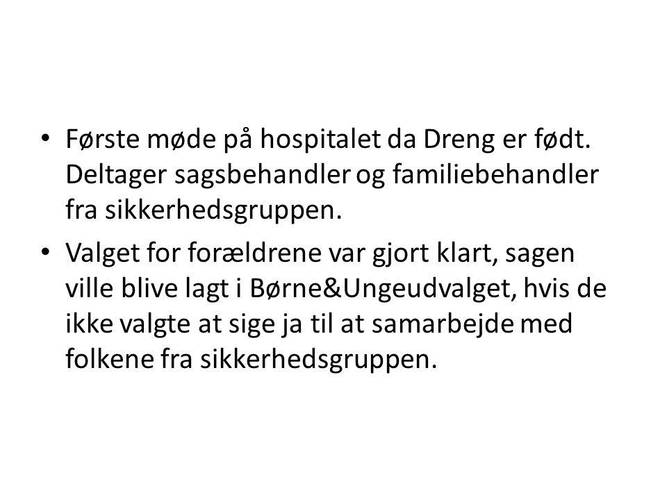 Første møde på hospitalet da Dreng er født
