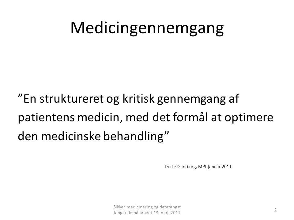 Sikker medicinering og datafangst langt ude på landet 13. maj. 2011