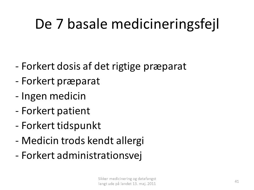 De 7 basale medicineringsfejl