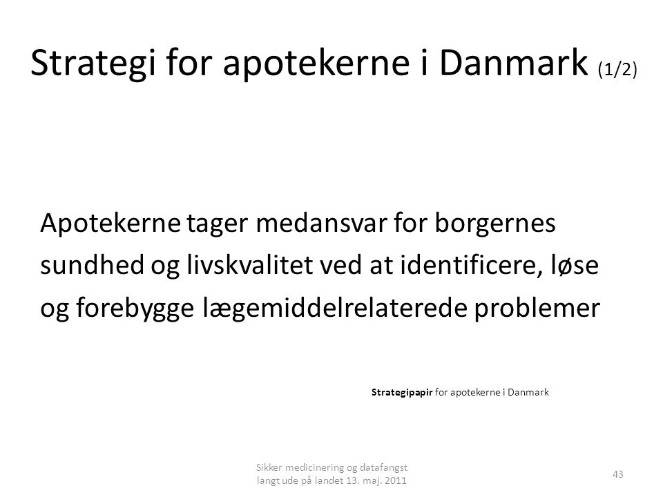 Strategi for apotekerne i Danmark (1/2)