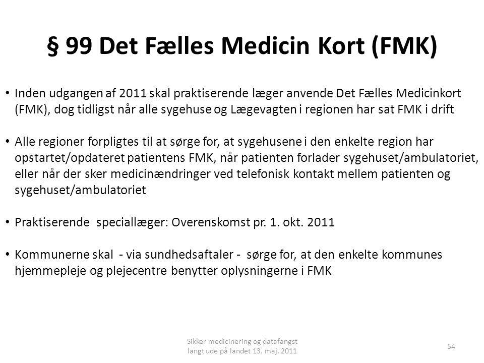 § 99 Det Fælles Medicin Kort (FMK)